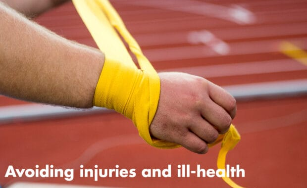 Avoiding injuries and ill-health